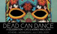 Dead Can Dance | Τετάρτη 3 Ιουλίου 2019 | Ωδείο Ηρώδου Αττικού