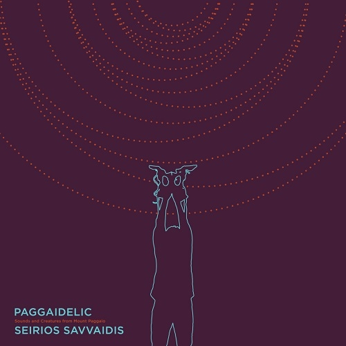 Σείριος Σαββαΐδης ‎– Paggaidelic / Sounds And Creatures From Mount Paggaio (Sound Effect Records, 2019)