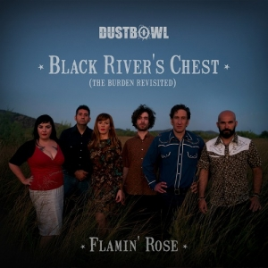 Dustbowl – Black River's Chest (The Burden Revisited) (single) (Dusty Records, 2014)