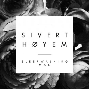 Sleepwalking Man - Το νέο single του Sivert Hoyem