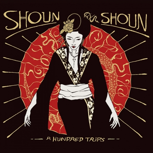 Shoun Shoun – A Hundred Trips (Self Release, 2019)