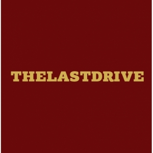 The Last Drive - The Last Drive (Labyrinth of Thoughts / Lab Records, 2018)