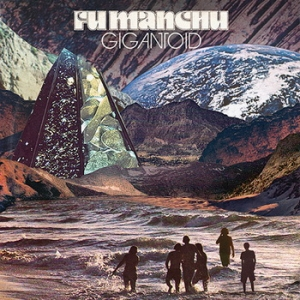 Fu Manchu – Gigantoid (At The Dojo Records, 2014)