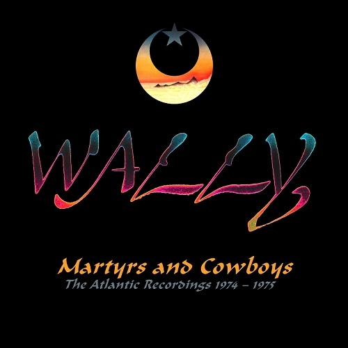 Wally - Martyrs and Cowboys – The Atlantic Recordings 1974-1975 (Esoteric Recordings, 2019)