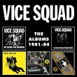 Vice Squad - The Albums 1981-84 (Captain Oi, 2019)