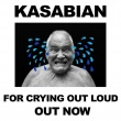 Kasabian – For Crying Out Loud (Sony, 2017)