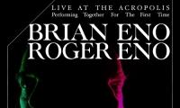 BRIAN ENO και ROGER ENO | LIVE AT THE ACROPOLIS για πρώτη φορά ζωντανά μαζί | Τετάρτη 4 Αυγούστου, Ηρώδειο